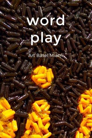 word play Art Basel Miami