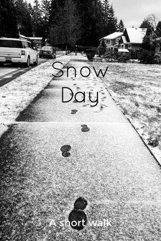 Snow Day A short walk