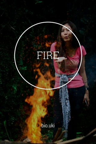 FIRE bio.uki