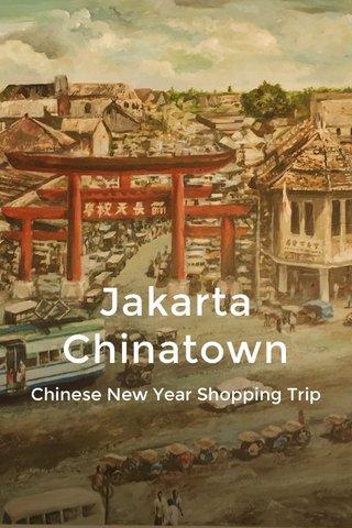 Jakarta Chinatown Chinese New Year Shopping Trip