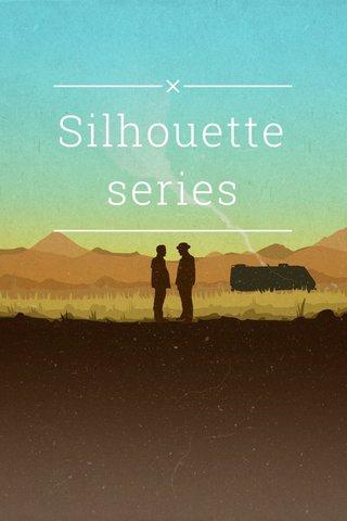 Silhouette series