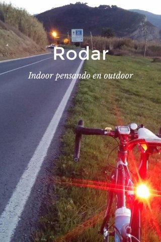 Rodar Indoor pensando en outdoor