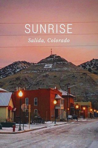 SUNRISE Salida, Colorado