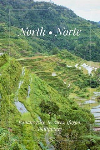 North • Norte Banaue Rice Terraces, Ifugao, Philippines
