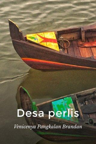 Desa perlis Venicenya Pangkalan Brandan