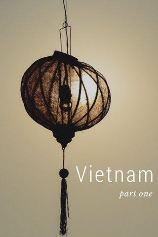 Vietnam part one