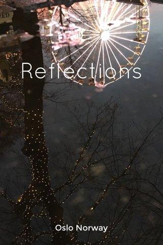 Reflections Oslo Norway