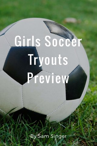 Girls Soccer Tryouts Preview By Sam Singer