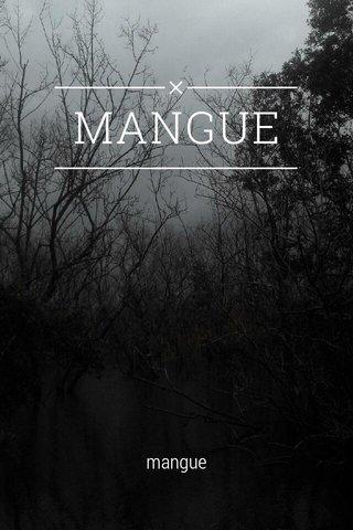 MANGUE mangue