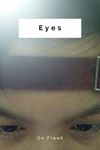 Eyes On Fleek