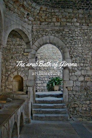 The arabBath of Girona architecture