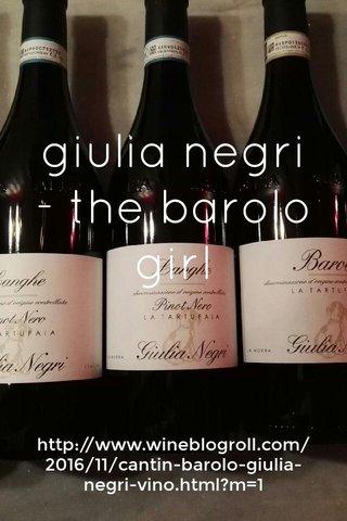 giulia negri - the barolo girl http://www.wineblogroll.com/2016/11/cantin-barolo-giulia-negri-vino.html?m=1