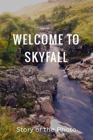 WELCOME TO SKYFALL Story of the Photo