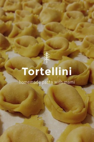 Tortellini homemade pasta with mami