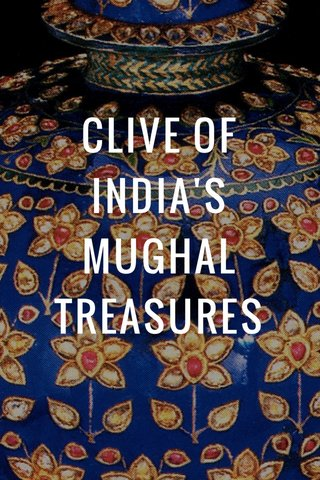 CLIVE OF INDIA'S MUGHAL TREASURES