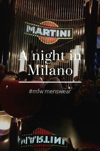 A night in Milano #mfw menswear
