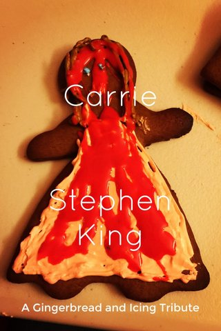 Carrie Stephen King A Gingerbread and Icing Tribute