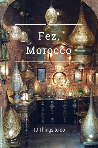 Fez, Morocco 10 Things to do