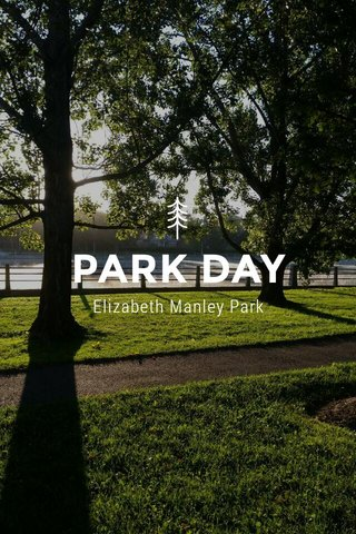 PARK DAY Elizabeth Manley Park