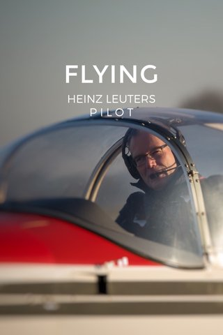 FLYING HEINZ LEUTERS P I L O T
