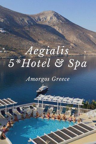 Aegialis 5*Hotel & Spa Amorgos Greece