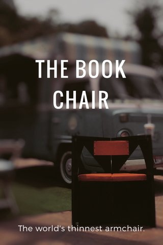 THE BOOK CHAIR The world's thinnest armchair.