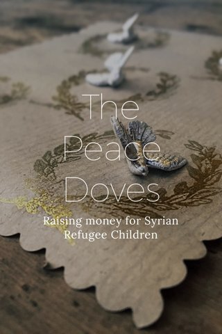 The Peace Doves Raising money for Syrian Refugee Children