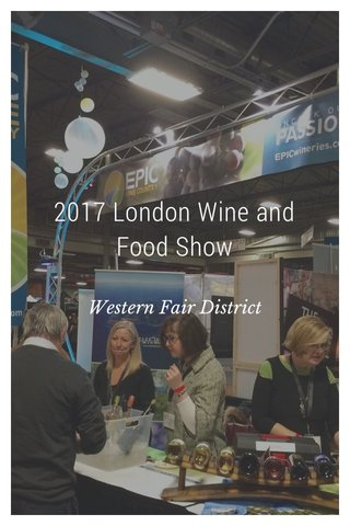2017 London Wine and Food Show Western Fair District