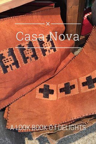 Casa Nova A LOOK BOOK O f DELIGHTS