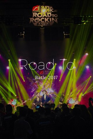 Road To Batle 2017
