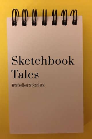 Sketchbook Tales #stellerstories