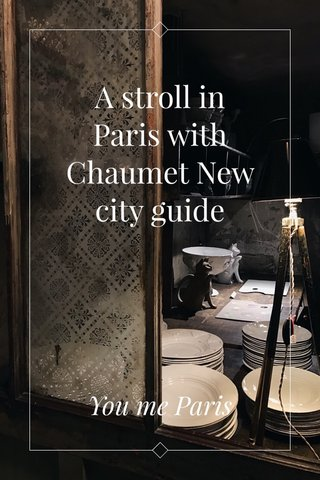 A stroll in Paris with Chaumet New city guide You me Paris