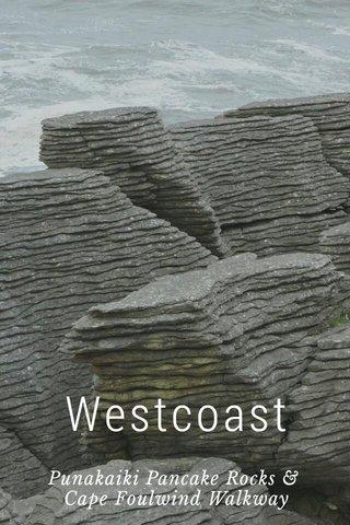 Westcoast Punakaiki Pancake Rocks & Cape Foulwind Walkway