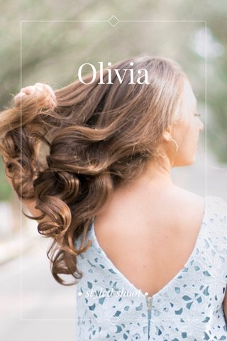 Olivia • styled shoot •