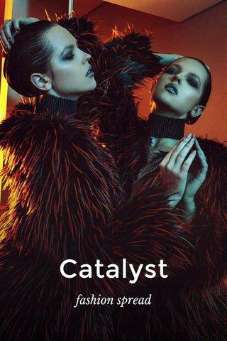Catalyst fashion spread
