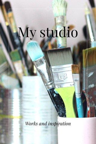 My studio Works and inspiration