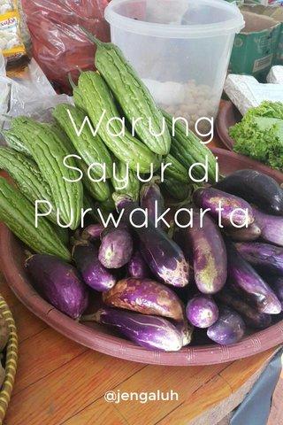Warung Sayur di Purwakarta @jengaluh