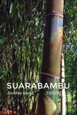 SUARABAMBU Bamboo sound. 21012017