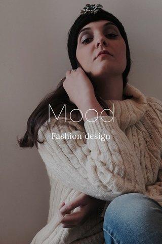 Mood Fashion design