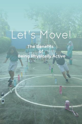 Let's Move! The Benefits of Being Physically Active