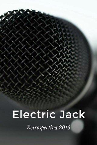 Electric Jack Retrospectiva 2016