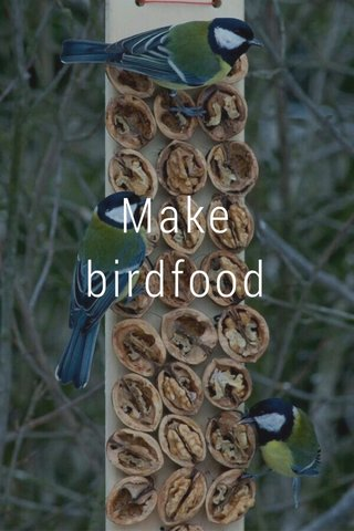 Make birdfood