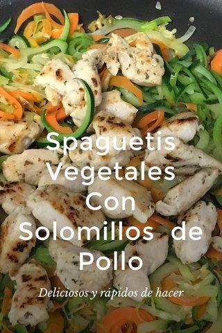 Spaguetis Vegetales Con Solomillos de Pollo Deliciosos y rápidos de hacer