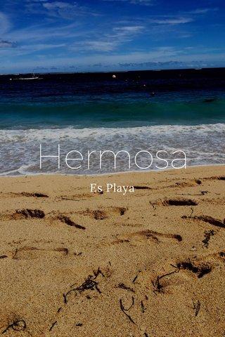 Hermosa Es Playa