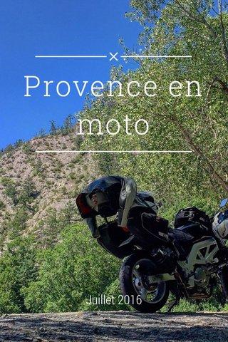Provence en moto Juillet 2016
