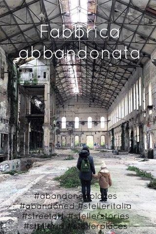 Fabbrica abbandonata #abandonedplaces #abandoned #stelleritalia #streetart #stellerstories #stellerid #stellerplaces