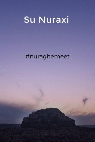 Su Nuraxi #nuraghemeet