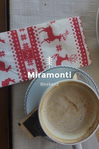 Miramonti Weekend