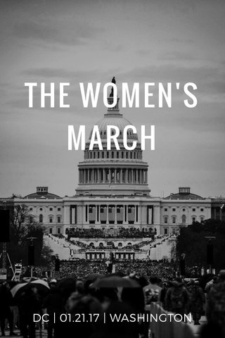 THE WOMEN'S MARCH DC | 01.21.17 | WASHINGTON