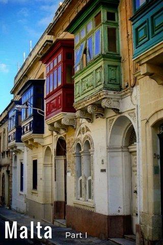 Malta Part I